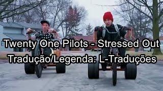 Twenty One Pilots - Stressed Out (Tradução/Legendado PT-BR)