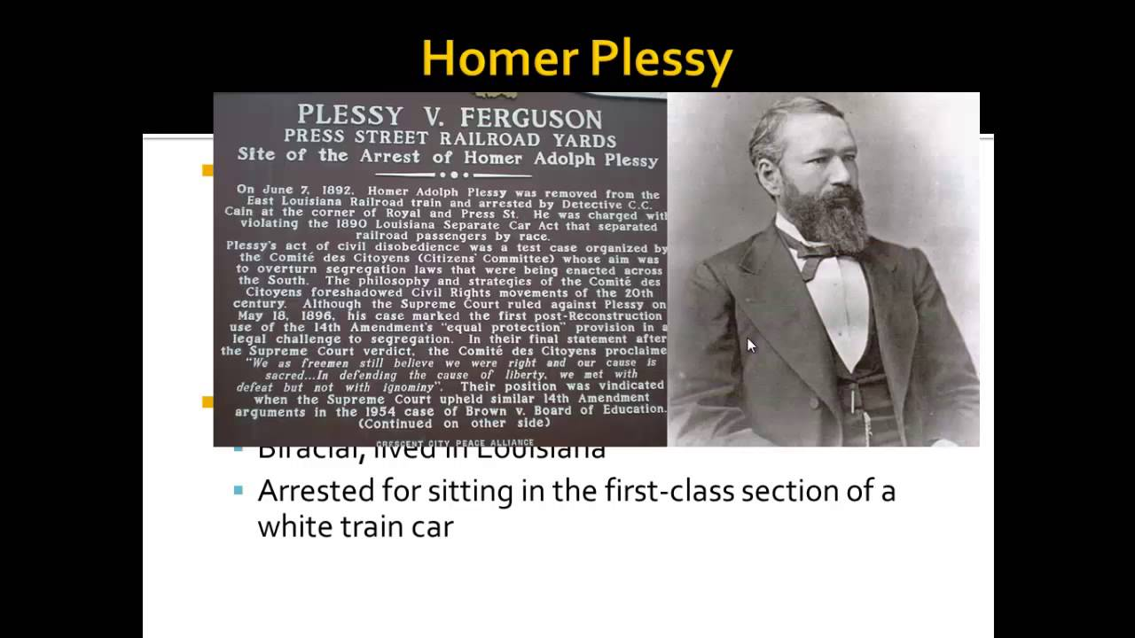 plessy vs ferguson Homer adolph plessy was a successful louisiana businessman living in baton rouge comfortable in the society of both racial groups, plessy.