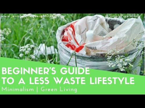 A Beginner's Guide to a Less Waste Lifestyle | Green Living | Minimalism