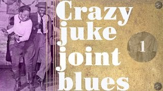 Crazy Juke Joint Blues - Best Of Juke Joint Blues