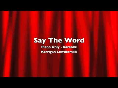 Say The Word - Piano Only - Karaoke