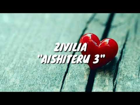 """Zivilia """"AISHITERU 3"""" Lirik"""
