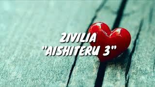 """Video Zivilia """"AISHITERU 3"""" Lirik download MP3, 3GP, MP4, WEBM, AVI, FLV November 2018"""