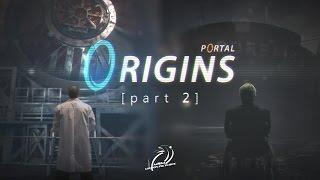 Portal: Origins [part 2] (Live Action Short Film)