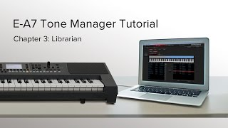Librarian - Roland E-A7 Tone Manager Tutorial Chapter 3