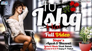 Official Video - #Ayush & Bhasvati - Tu Ishq Hai - Hindi Song 2021
