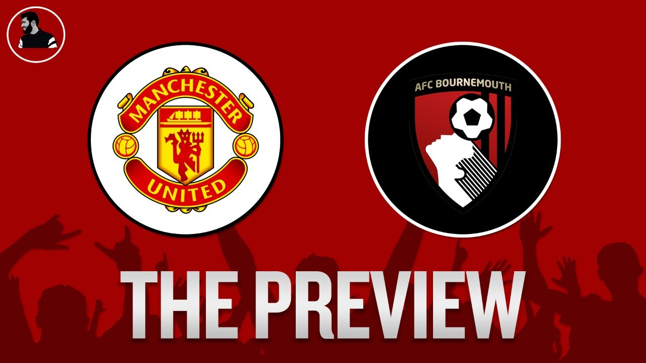 Manchester United vs Bournemouth | Premier League PREVIEW