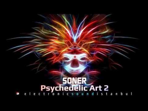 """Soni Soner Psychedelic Art 2 """"Full Album Mix (Set)""""  Psy Chill /Chill Out/World Music"""
