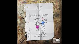Huey Mack - Better On Paper (feat. gianni and kyle)