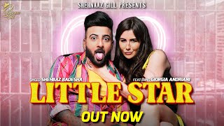 LITTLE STAR (Video) | Shehbaz Badesha | Giorgia Andriani | GSkillz | Shehnaaz Gill | Hindi Song 2021