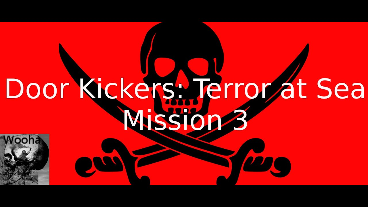 Door Kickers Cu0026aign #4 Terror At Sea Mission 3 Sc 1 St YouTube  sc 1 st  pezcame.com & Missions Door Kickers u0026 Door Kickers Action Squad