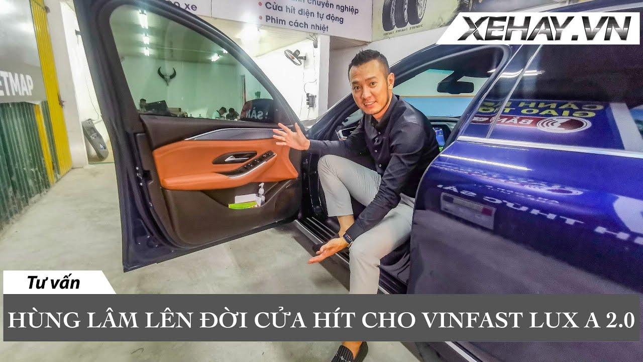 Hùng Lâm lên đời cửa hít Owin cho Vinfast Lux A 2.0 |XEHAY.VN|