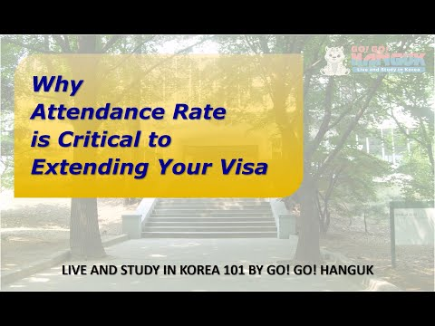 Why Your Attendance Rate is Critical to Extending Your Visa - Study in Korea 101 by Go! Go! Hanguk