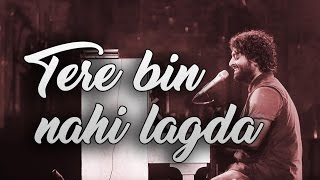 Arijit Singh Live Hd  Tere Bin Nahi Lagda Live  Nusrat Fateh Ali Khan