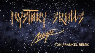 Mystery Skulls - Magic [Tom Frankel Remix]
