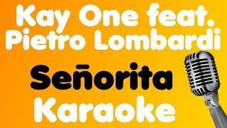 Kay One • Señorita (feat. Pietro Lombardi) • Karaoke