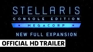 Stellaris: Console Edition - Megacorp Expansion | Release Trailer
