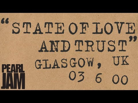 """State of Love and Trust"" (Audio) - Live In Glasgow, UK (6/3/2000) - Pearl Jam Bootleg Trivia"