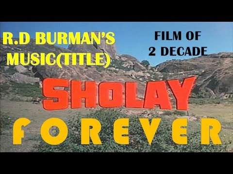 Sholay Title Music:Best Ever The Glorious Journey Of R D burman:Ramesh Sippy