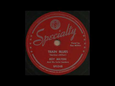TRAIN BLUES / ROY MILTON And His Solid Senders [Specialty SP524B]