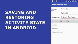 SAVING AND RESTORING ACTIVITY STATE IN ANDROID