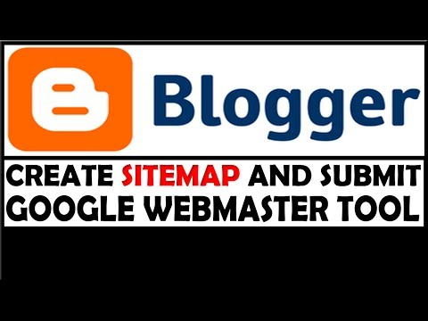 HOW TO CREATE AND SUBMIT BLOGGER SITEMAP TO GOOGLE WEBMASTER TOOL