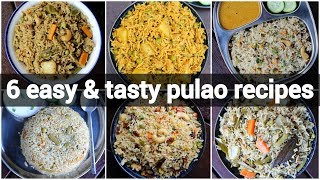 6 easy & tasty pulao recipes | lunch box recipes | flavoured rice recipes collection