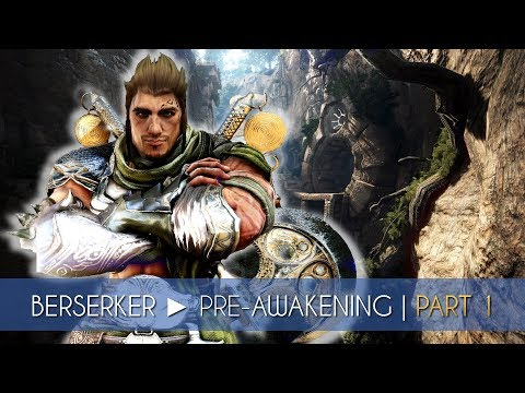 BERSERKER ► Pre-awakening | Part 1 | BLACK DESERT ONLINE