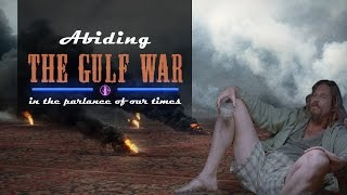 """Abiding The Gulf War: In The Parlance of Our Times - """"The Big Lebowski"""" Video Essay"""