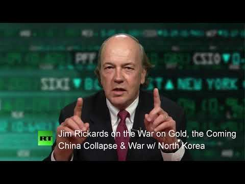 Jim Rickards on the War on Gold, the Coming China Collapse