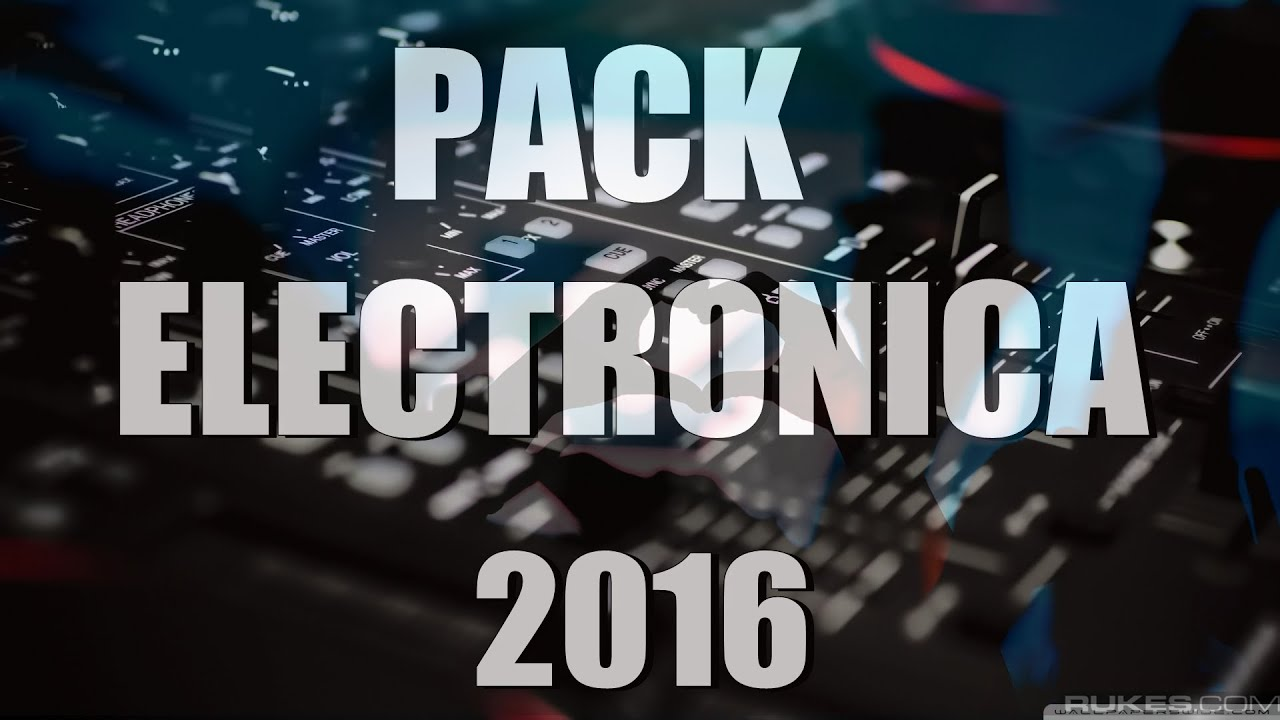 Descargar Pack De Música Electrónica 2017 (Lo Más Nuevo