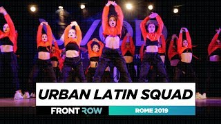Urban Latin Squad | FRONTROW | Team Division | World of Dance Rome 2019 | #WODIT19