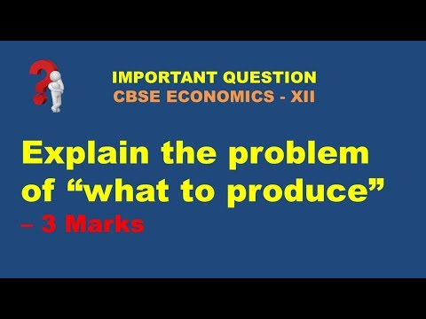 """Explain the problem of """"what to produce"""" 