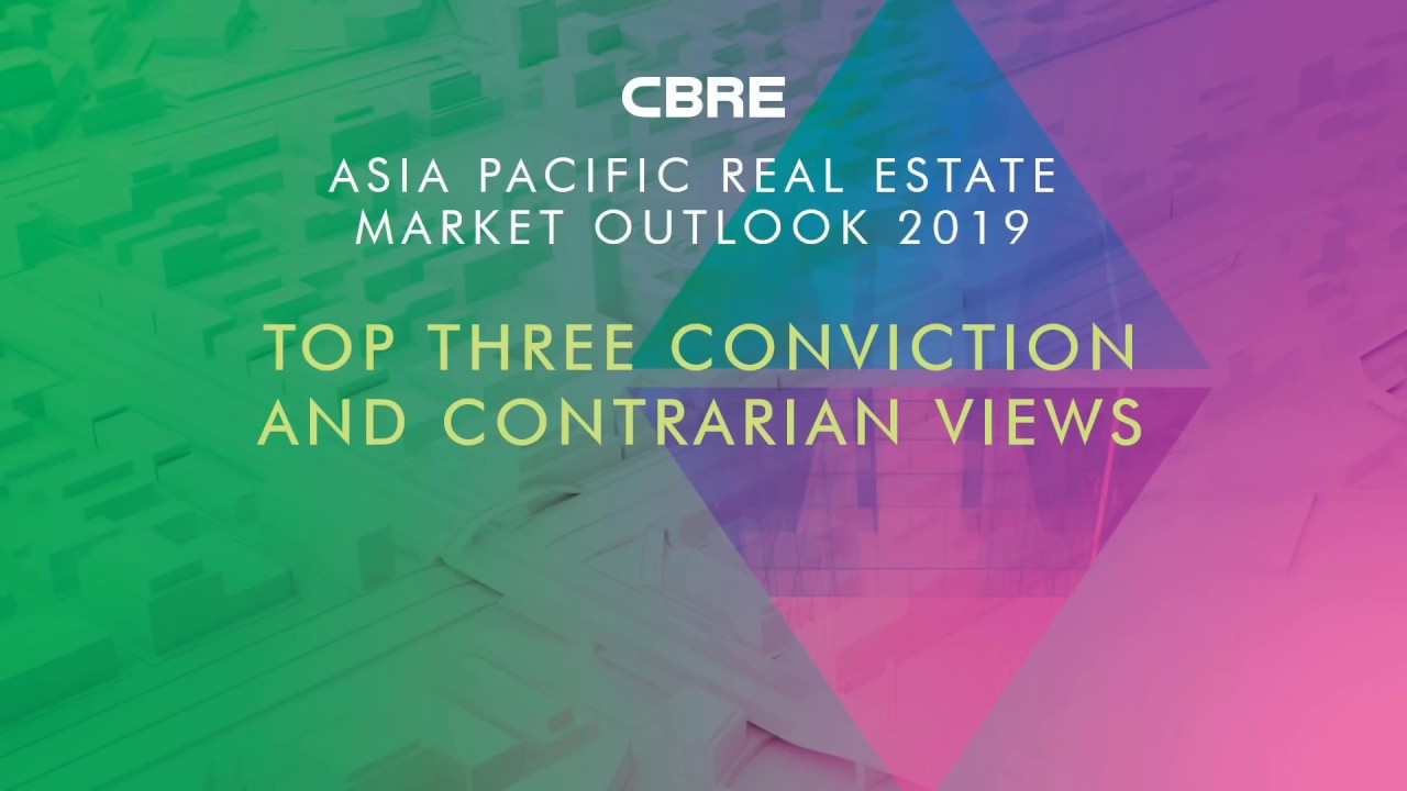 Asia Pacific Real Estate Market Outlook 2019 | CBRE