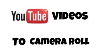How To Save Youtube Videos To Your IPad, IPod or IPhone's Camera Roll
