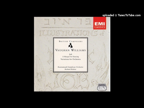 Vaughan Williams : Job, A Masque for Dancing, Scenes I to IV (1930)