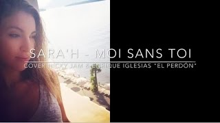 EL PERDÓN ( French Version ) Nicky Jam & Enrique Iglesias ( Sara'h Cover )