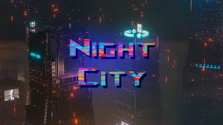 NIGHT CITY - Synthwave and Cyberpunk Music Mix 🌆