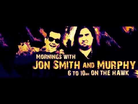Jon Smith & Murphy in the Mornings - 95.9 The Hawk