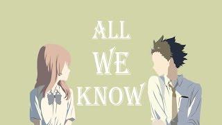 「amv」koe no katachi all we know