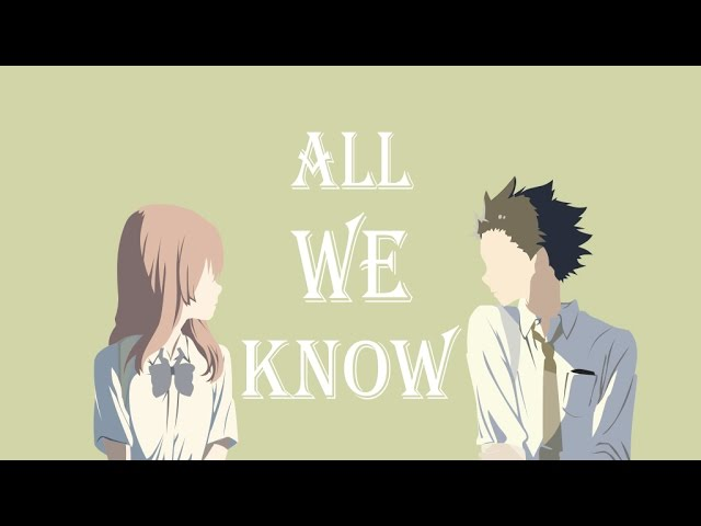「AMV」Koe No Katachi - All We Know