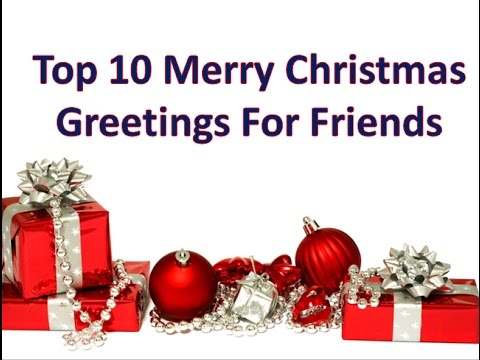 Top 10 merry christmas greetings for friends youtube m4hsunfo