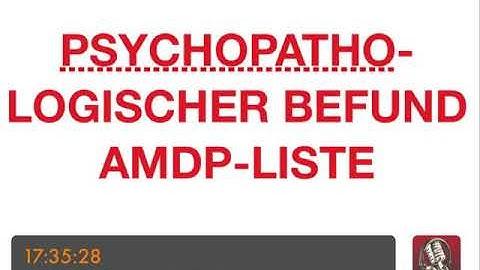 PSYCHOTHERAPIE AUSBILDUNG - Psychopathologischer Befund - AMDP-Liste