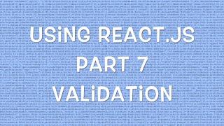 Using React.js v0.12 - Part 7/8 - Prop Validation