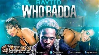 Raytid - Who Badda ▶Jay Crazie Records ▶Soca ▶Dancehall 2015