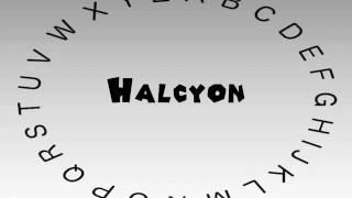 How to Say or Pronounce Halcyon