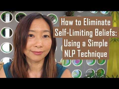 How to Eliminate Self Limiting Beliefs Using a Simple NLP Technique