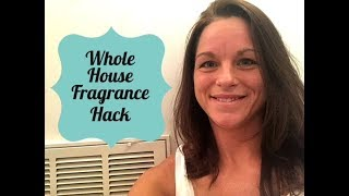Whole House Fragrance Hack | Air Filter Fragrance | Clean House Smell