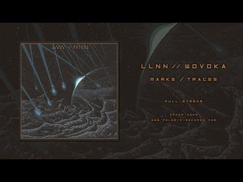 """LLNN / WOVOKA - """"Marks / Traces"""" (Full Album)"""