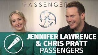 Interview — Jennifer Lawrence & Chris Pratt (Passengers)